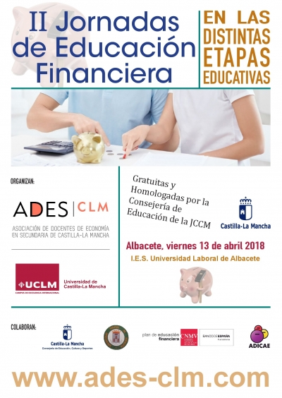 II Jornadas de Educación financiera en las distintas etapas educativas. 13 abril. I.E.S. Universidad Laboral de Albacete